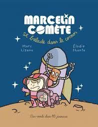 Marcelin Comète, Marc Lizano, Elodie Shanta, Des ronds dans l'O jeunesse, 2015