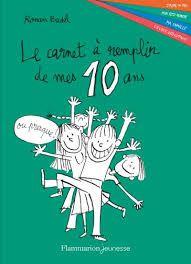 Le carnet à remplir de mes 10 ans, Ronan Badel, Flammarion Jeunesse, 2016