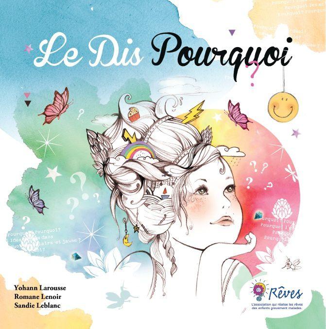 Le Dis Pourquoi ?, Yohann Larousse, Romane Lenoir, Sandie Leblanc, Prem'Edit, 2016