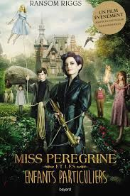 Miss peregrine et les enfants particuliers, Ransom Riggs, Cassandra Jean, Bayard Jeunesse, 2016