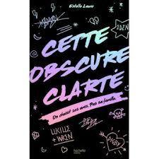 Cette obscure clarté, Estelle Laure, Hachette romans, 2016