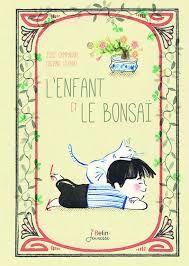 L'enfant et le bonsaï, José Campanari, Luciano Lozano, Belin Jeunesse, 2016
