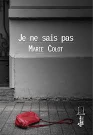 Je ne sais pas, Marie Colot, Le chapelier fou, 2016