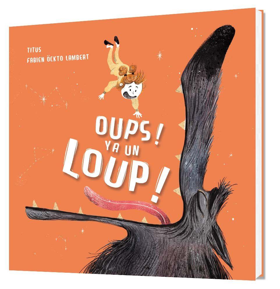 Oups ! Y a un loup !, Titus, Fabien öckto Lambert, Marmaille &amp&#x3B; Compagnie, 2017