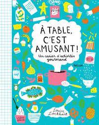 A table, c'est amusant !, Louise Lockart, Hélium, 2017