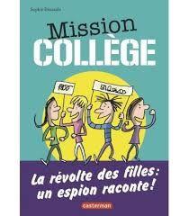 Mission Collège : la révolte des filles, Sophie Dieuaide, Casterman, 2017