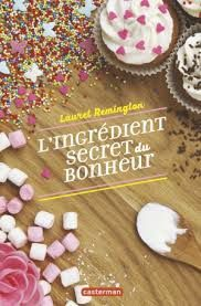L'ingrédient secret du bonheur, Laurel Remington, Casterman 2017