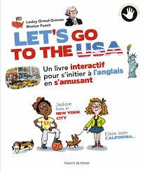 Let's go to the USA, Lesley Ormal-Grenon, Marion Puech, Bayard Jeunesse, 2017