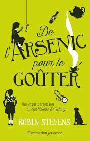 De l'Arsenic pour le Goûter, Robin Stevens, Flammarion jeunesse, 2017