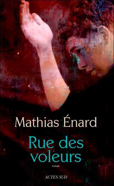 Rue des voleurs de Mathias Enard, Actes Sud