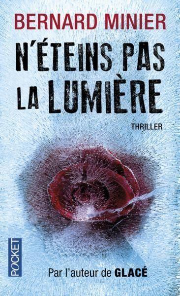 N'éteins pas la lumière de Bernard Minier, Livre de poche