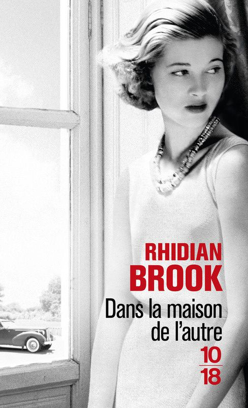 Dans la maison de l'autre de Rhidian Brook, collection 10/18
