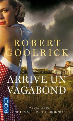 Arrive un vagabond de Robert Goolrick, collection Pocket