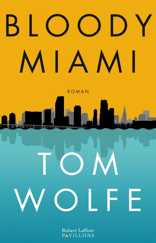 Bloody Miami / Tom Wolfe