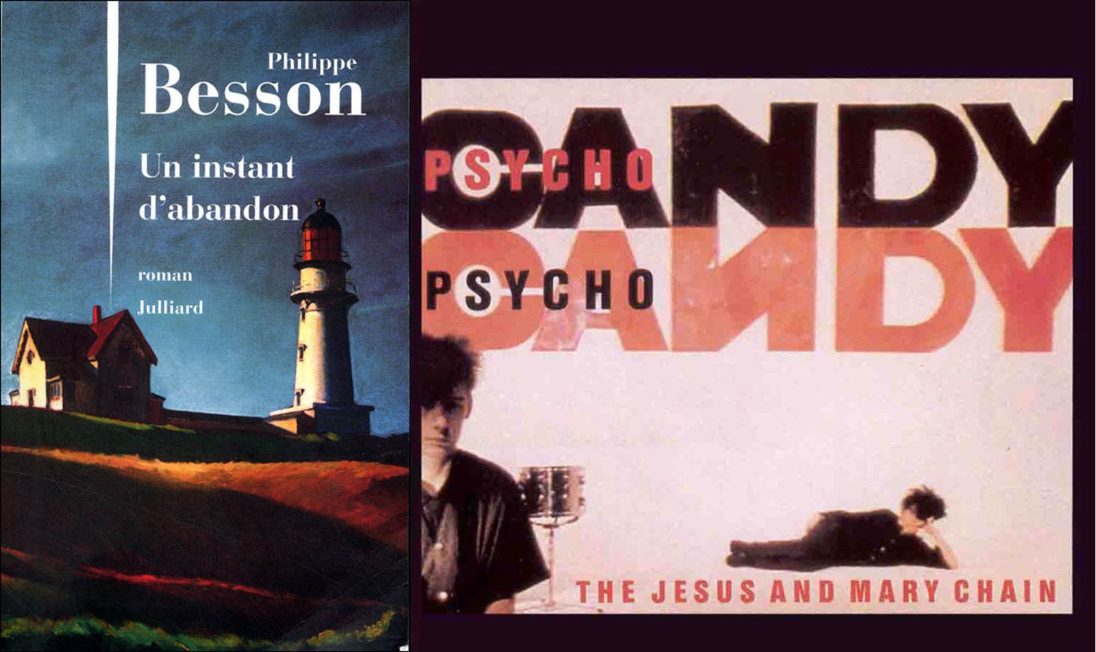 &quot&#x3B;Un instant d'abandon&quot&#x3B; de Philippe Besson / The Jesus &amp&#x3B; Mary Chain &quot&#x3B;Psychocandy&quot&#x3B;
