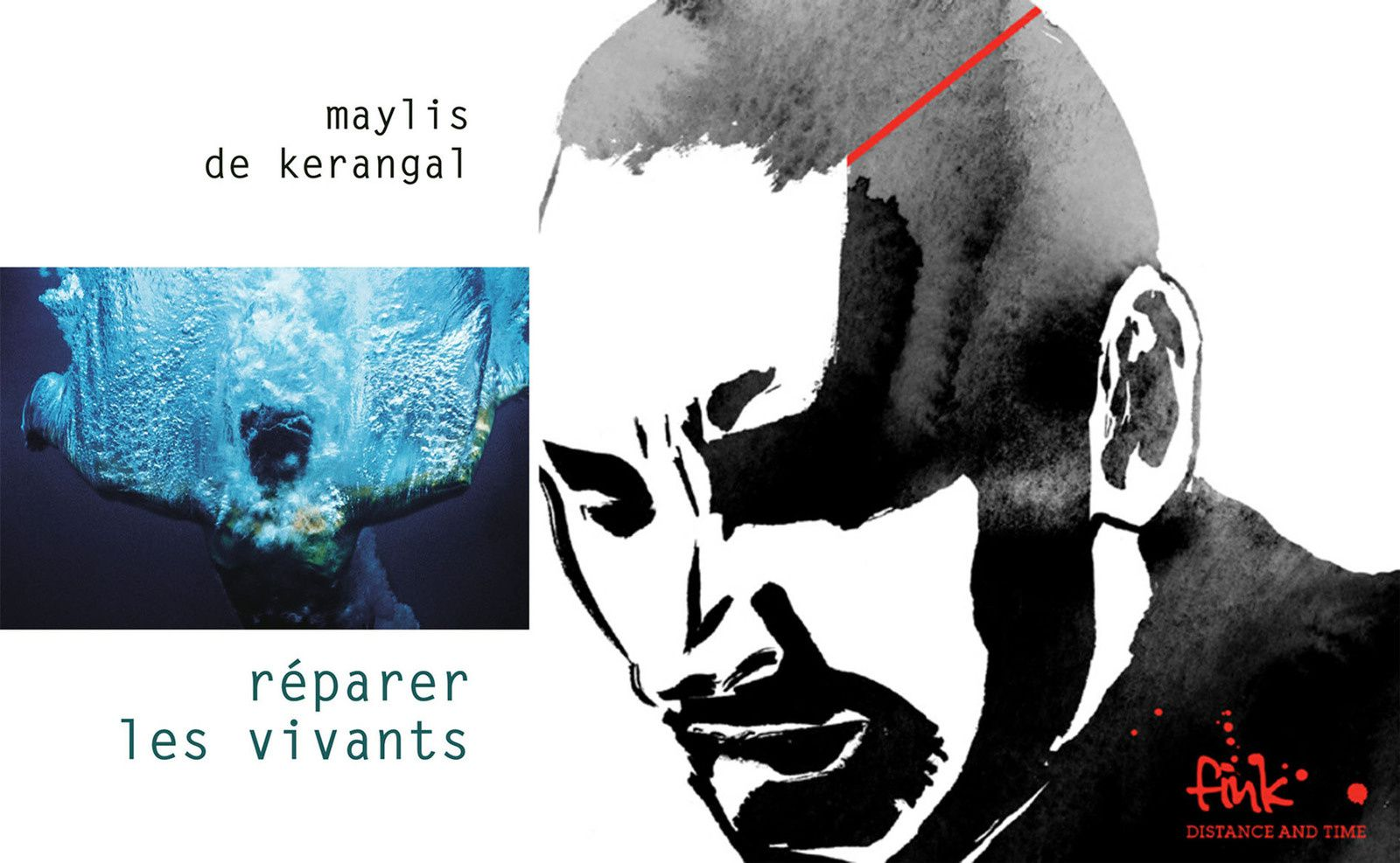 &quot&#x3B;Réparer les vivants&quot&#x3B; de Maylis de Kerangal / Fink &quot&#x3B;Distance and time&quot&#x3B;