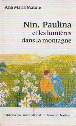 Nin, Paulina et les lumières dans la montagne