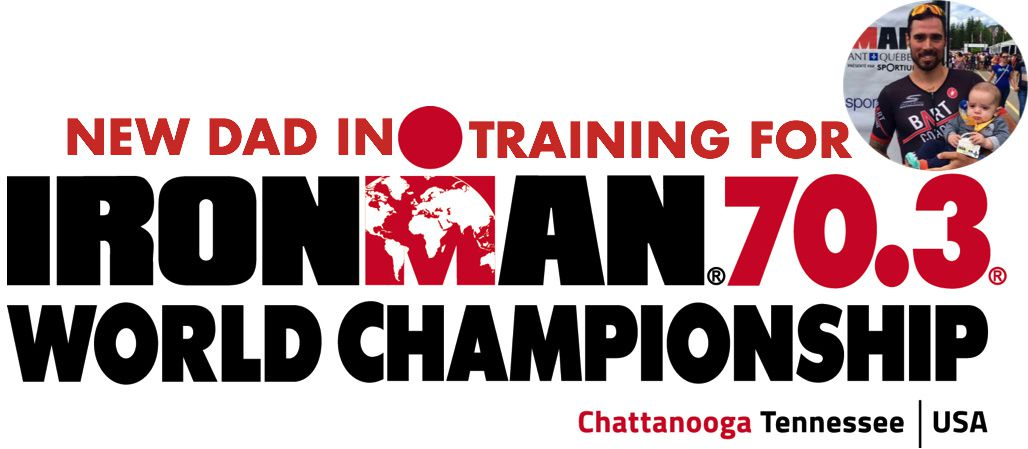 New dad training for Worlds 70.3-S-1: The Last One!