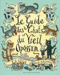 """""""Le guide des chats du vieil opossum"""" de T.S. Eliot"""