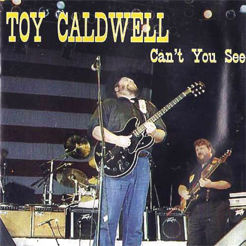 Le disque du jour Toy CALDWELL Can't You See (Live)