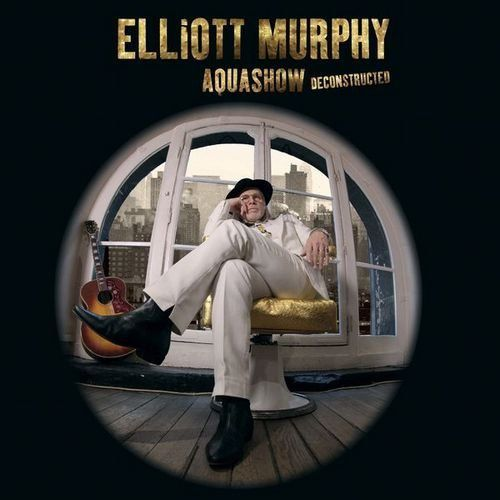 Elliot MURPHY-Aquashow Deconstructed