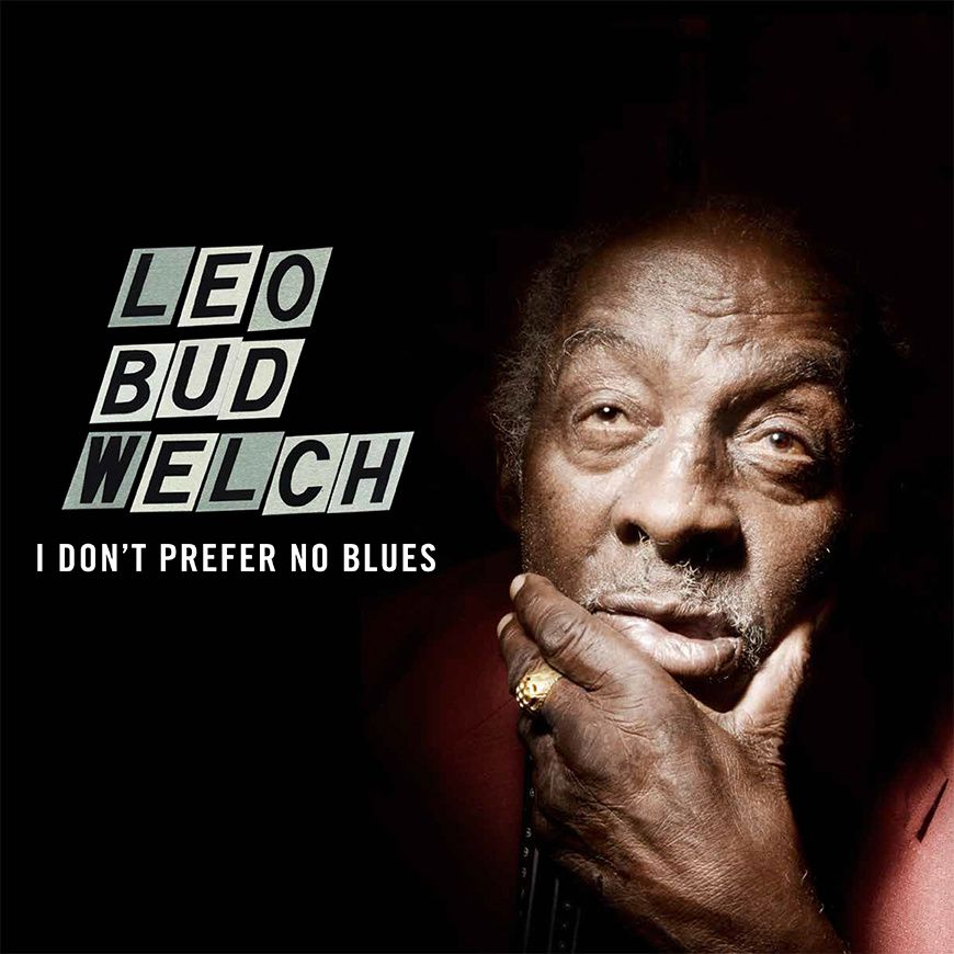 Leo Bud WELCH-I Don't prefer the blues