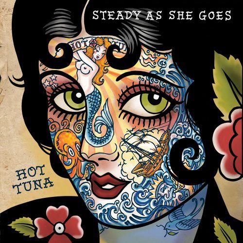 HOT TUNA-Steady As She Goes