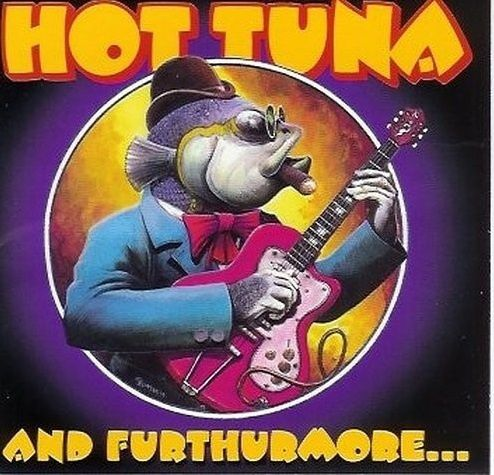 HOT TUNA And Furthmore
