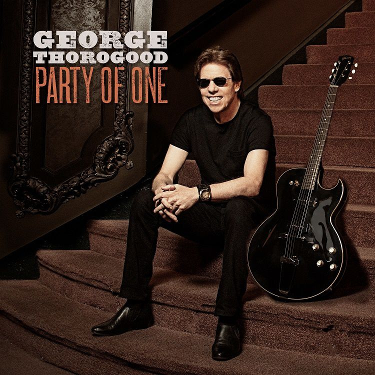 George THOROGOOD -PARTY OF ONE