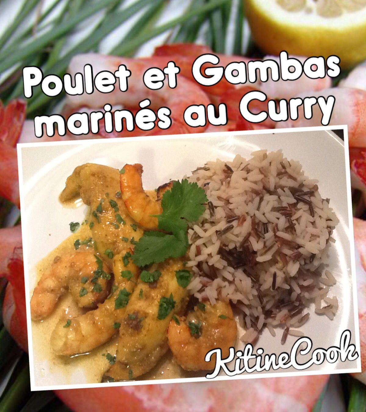 Poulet et gambas marines au curry kitinecook for Marinade poulet barbecue curry