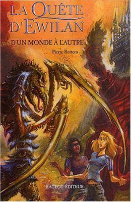 La Quête d'Ewilan, tome 1: D'un monde à l'autre de Pierre Bottero