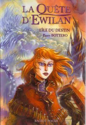 La quête d'Ewilan, tome 3: L'île du destin de Pierre Bottero