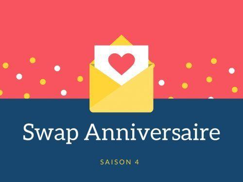 Swap anniversaire- saison 4