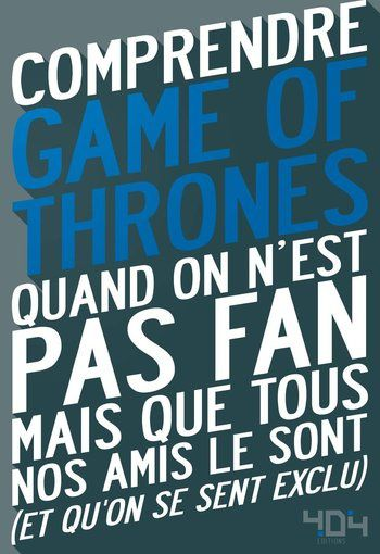 [REVUE LIVRE GEEK] COMPRENDRE GAME OF THRONES de Julien TELLOUCK et Mathias LAVOREL chez 404 Editions