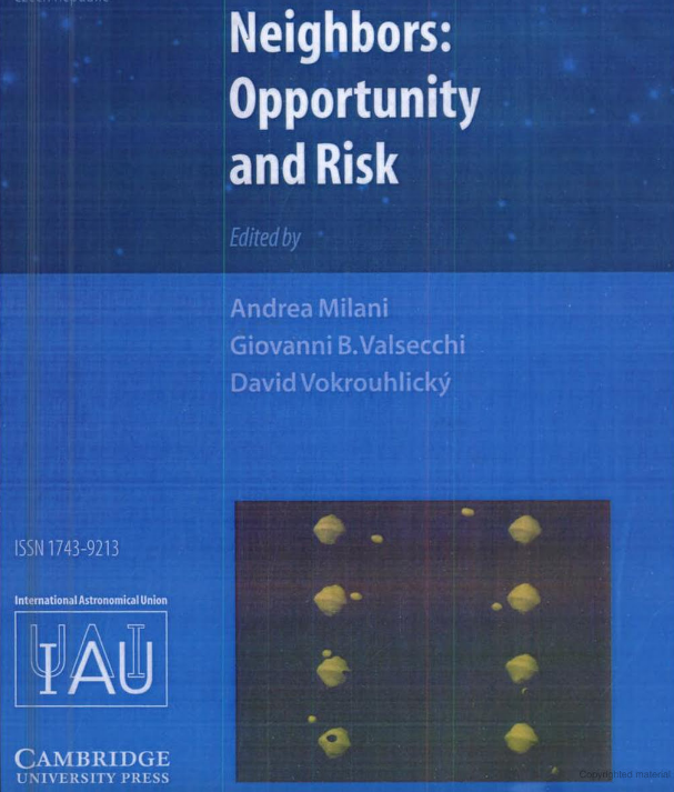 Cf. Near Earth Objects, Our Celestial Neighbors (IAU S236) : Opportunity and Risk-Andrea Milani, Giovanni B.Valsecchi, David Vokrouhlicky Cambridge University Press.