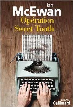 L'opération sweet tooth de Ian McEwan