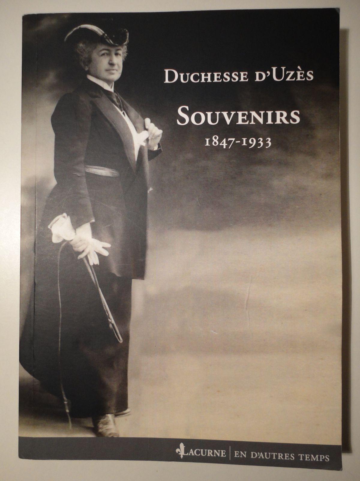 SOUVENIRS DE LA DUCHESSE D'UZES - EDITIONS LACURNE - 2011