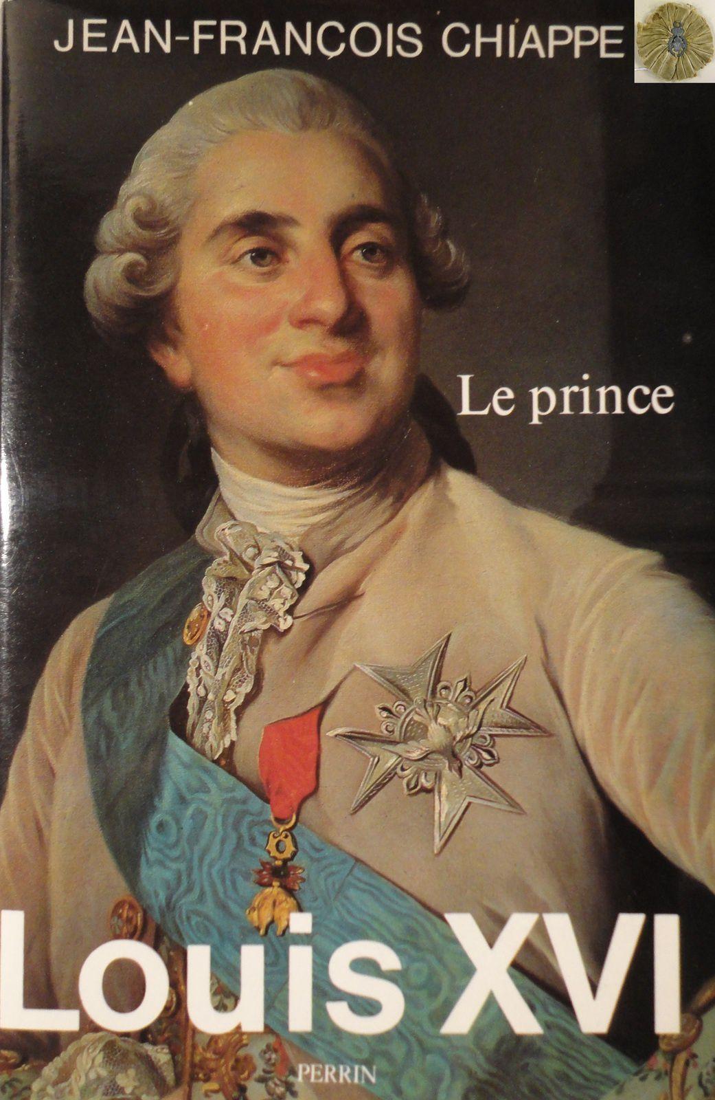 LOUIS XVI - LE PRINCE : JEAN-FRANCOIS CHIAPPE (1987, PERRIN)