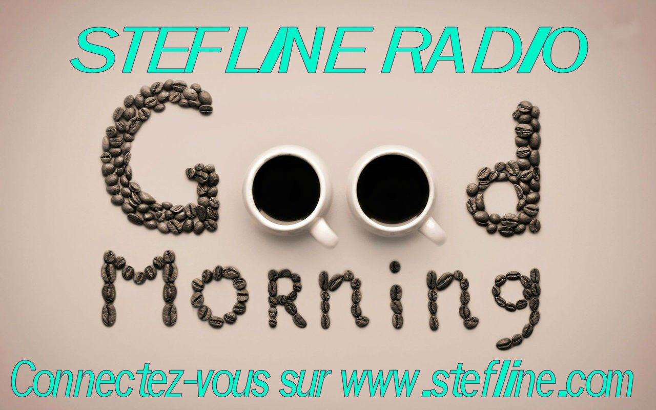 Ce 11/02 de 10H/12H, Good Morning Stefline en LIVE avec Le Boss!!!