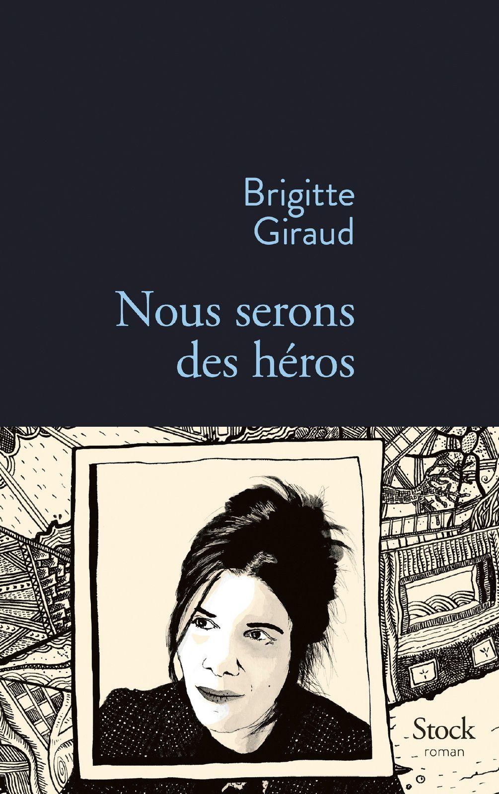 Nous serons des héros - Brigitte Giraud - Les jardins d'Hélène