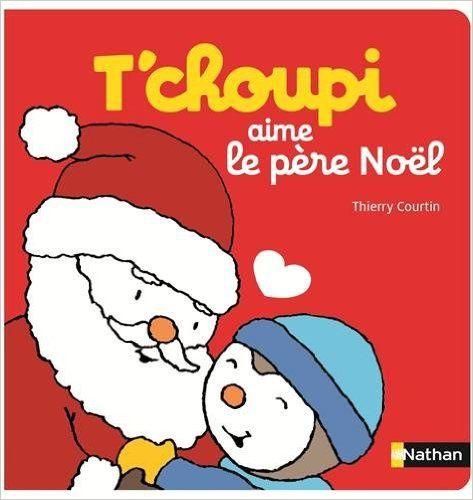 T choupi thierry courtin les jardins d 39 h l ne - Tchoupi et doudou noel ...