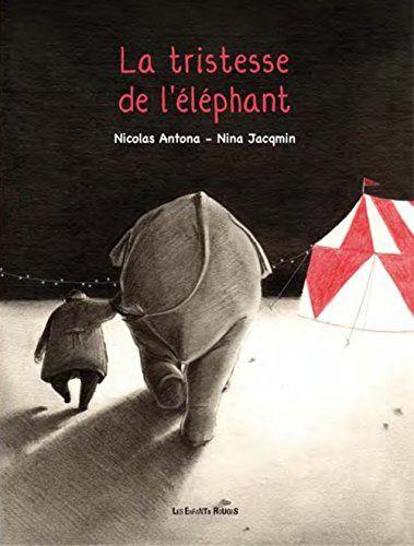 La tristesse de l'éléphant - Nicolas Antona, Nina Jacqmin