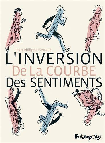 L'inversion de la courbe des sentiments - Jean-Philippe Peyraud
