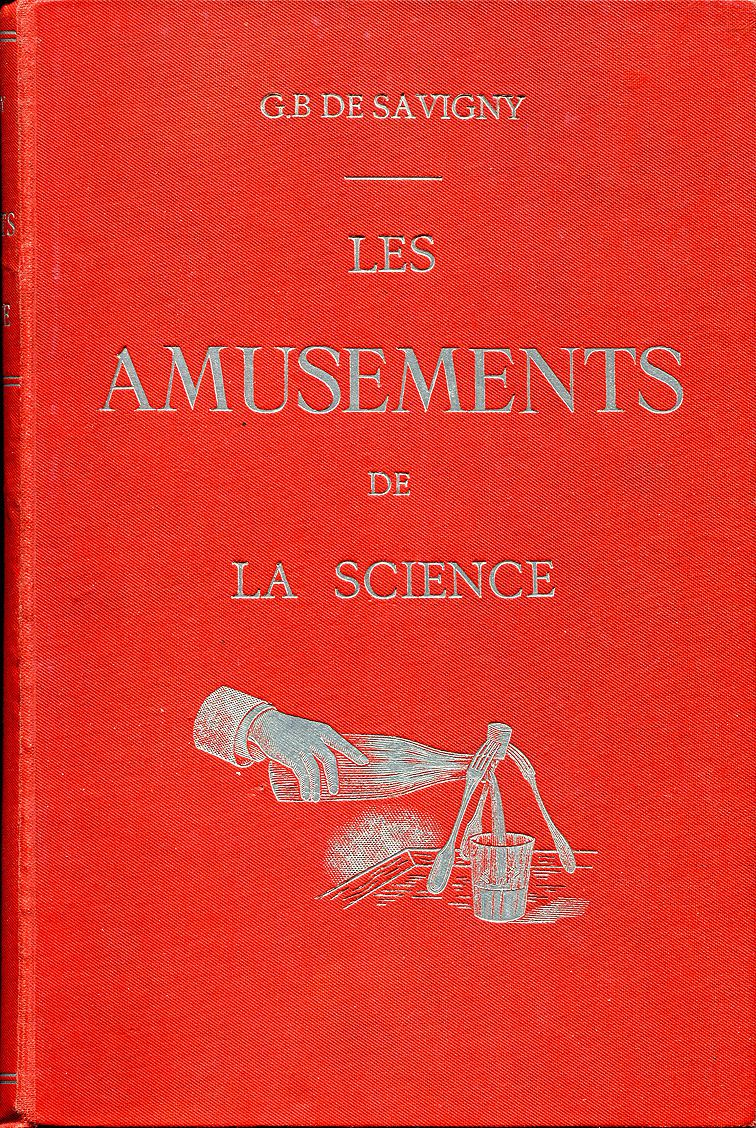 Fig. 7 : Les amusements de la science de G.B. de Savigny - tome II (c1910).