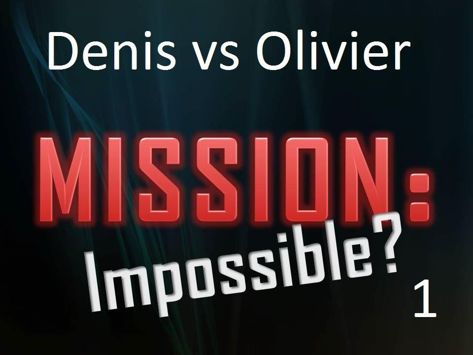 CHALLENGE 1: Denis vs Olivier