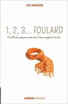 Eric Sanvoisin. 1,2,3...foulard
