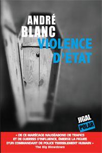 Violence d'État - André Blanc