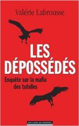 Tutelles : « il n'y a pas de solution » dit Valérie Labrousse, auteur de &quot&#x3B;Les Depossédés&quot&#x3B;.Une enquête sur la &quot&#x3B;mafia des tutelles&quot&#x3B;.