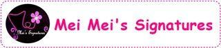 Mei Mei's Signatures