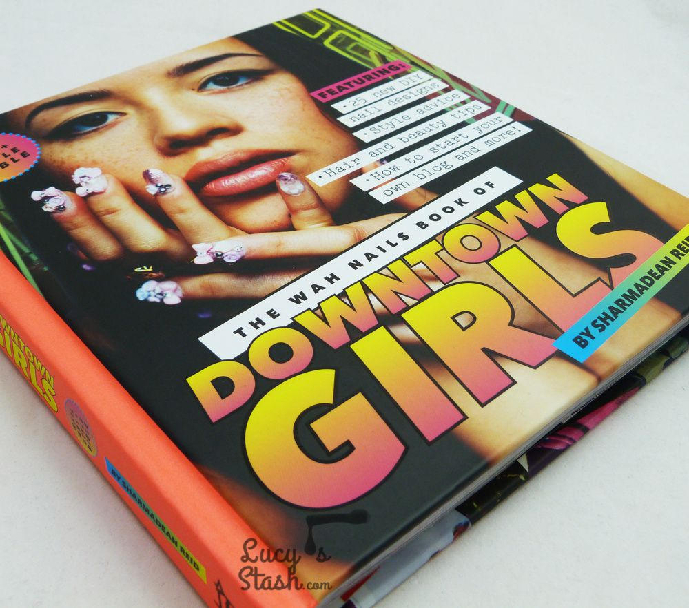 The WAH Nails Book Of Downtown Girls | Review & Nail Art Design